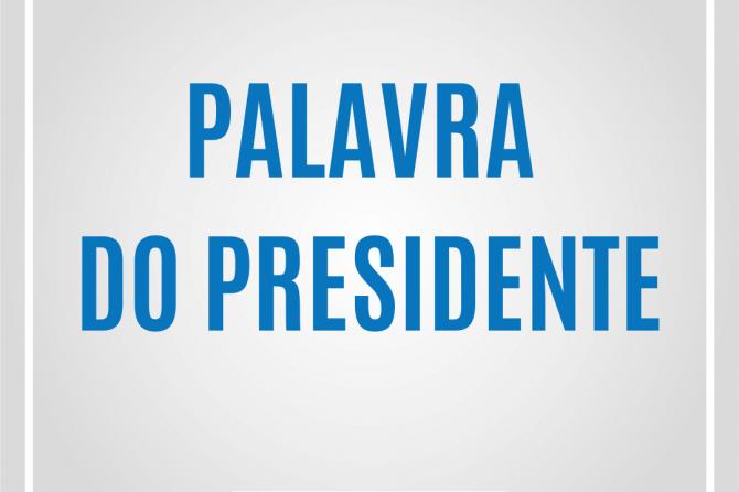 Palavra do presidente: Desinterdição da Unidade São