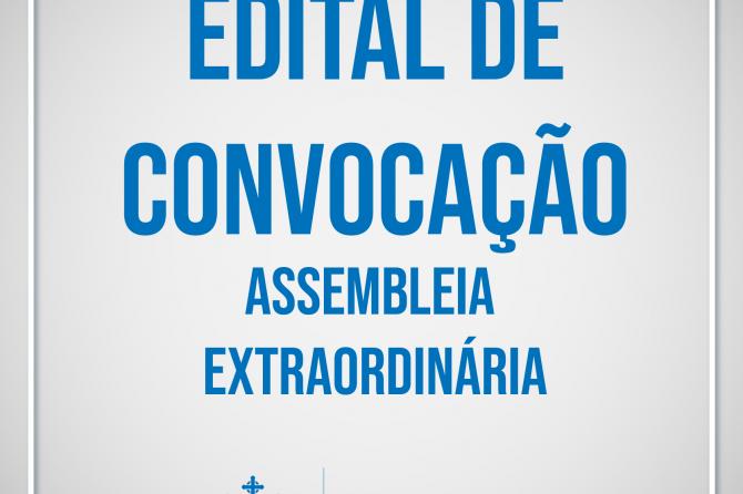 Edital de Convocação – Assembléia Extraordinária